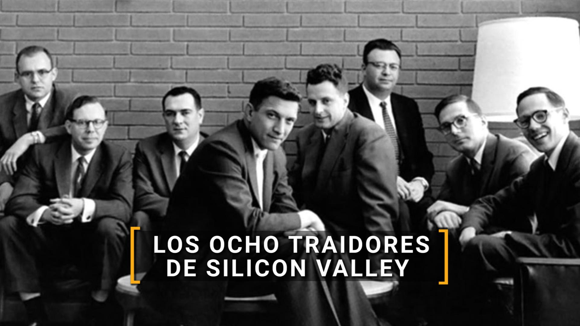 Quiénes Fueron Los 8 Traidores Que Fundaron Silicon Valley Infobae